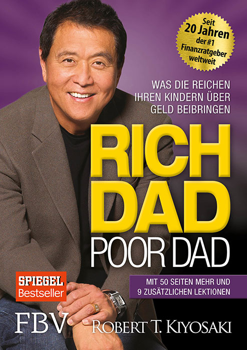 Buchbesprechung im Money-Blog, Rich dad, poor dad, Robert T. Kiyosaki, Was die Reichen ihren Kindern über Geld beibringen